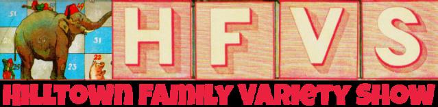 Hilltown Family Variety Show logo.