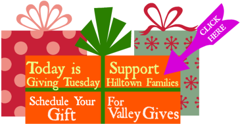 Today is Giving Tuesday! Support Hilltown Families! Schedule a Gift to Hilltown Families for Valley Gives Day.
